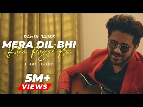 Mera Dil Bhi Kitna Pagal Hai | Rahul Jain | Unplugged | Salman Khan