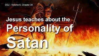 JESUS EXPLAINS SATANS PERSONALITY  The Great Gospel of John Volume 8  35