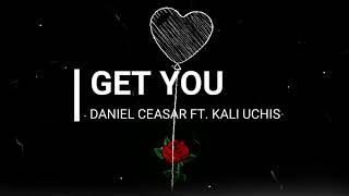 Daniel Caesar - Get You (feat. Kali Uchis)  [ 1Hour Loop ] | Lyrics