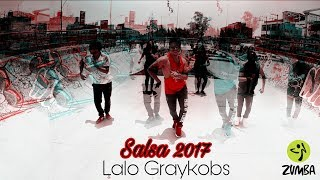 Zumba -  Salsa 2017 Tu Eres Mi Sueño By Lalo Graykobs Choreography