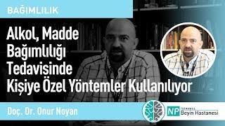 Alkol, Madde Bağımlılığı Tedavisinde Kişiye Özel Yöntemler Kullanılıyor-Psikiyatri Uzmanı Onur Noyan