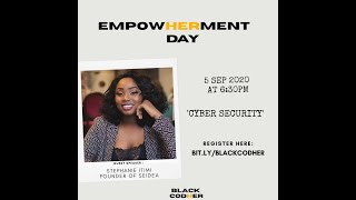 Empowerment Day - Intro to Cyber Security with Stephanie Itimi