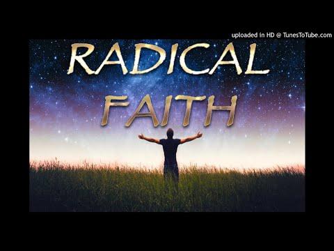 Radical Faith for the Last Days