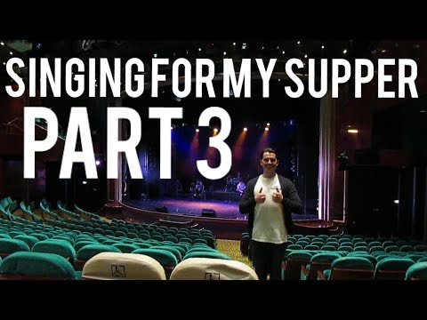 Singing for my supper PART 3. FINAL EPISODE.