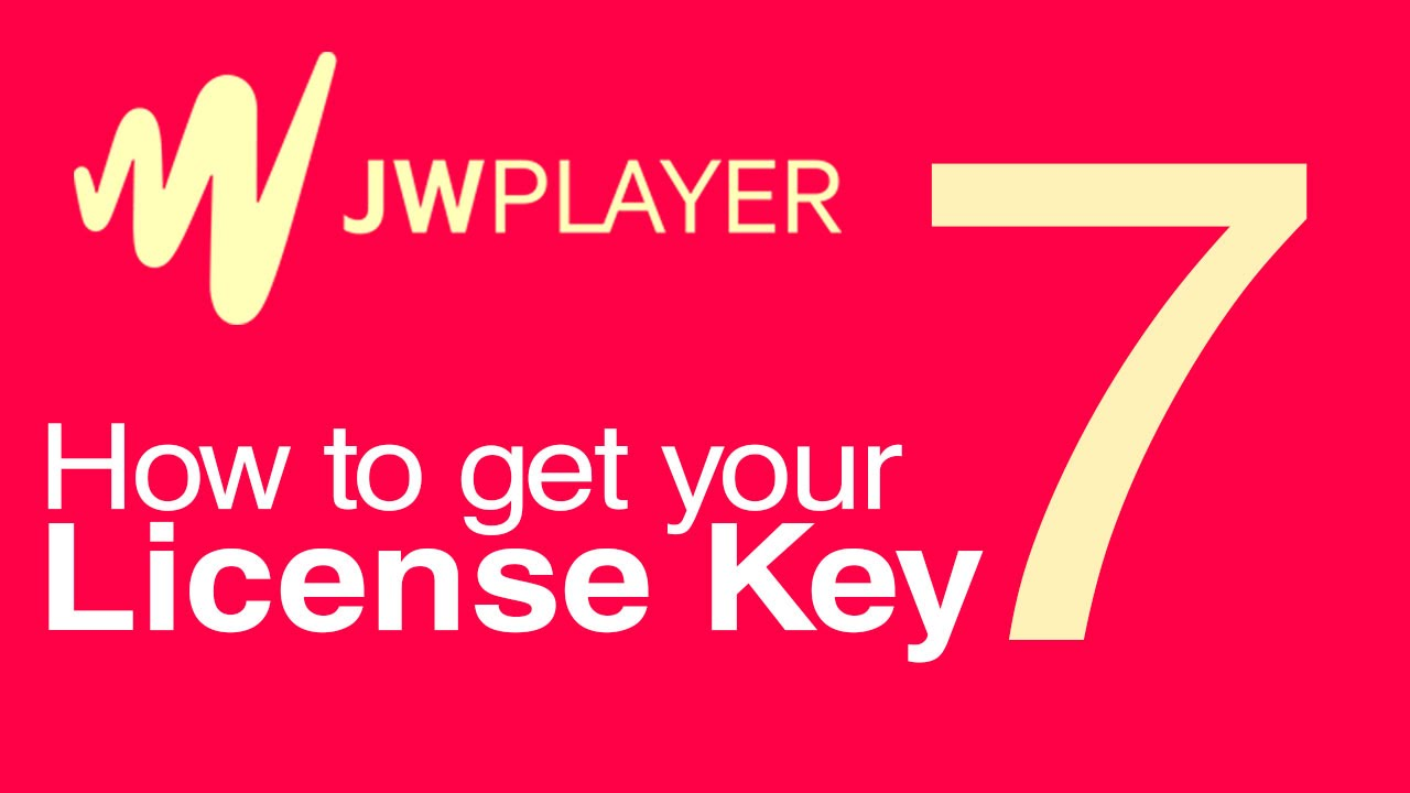 How to Get Your JW Player 7 License Key - YouTube