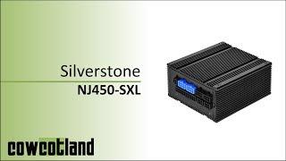 [Cowcot TV] Présentation alimentation Silverstone NJ450-SXL