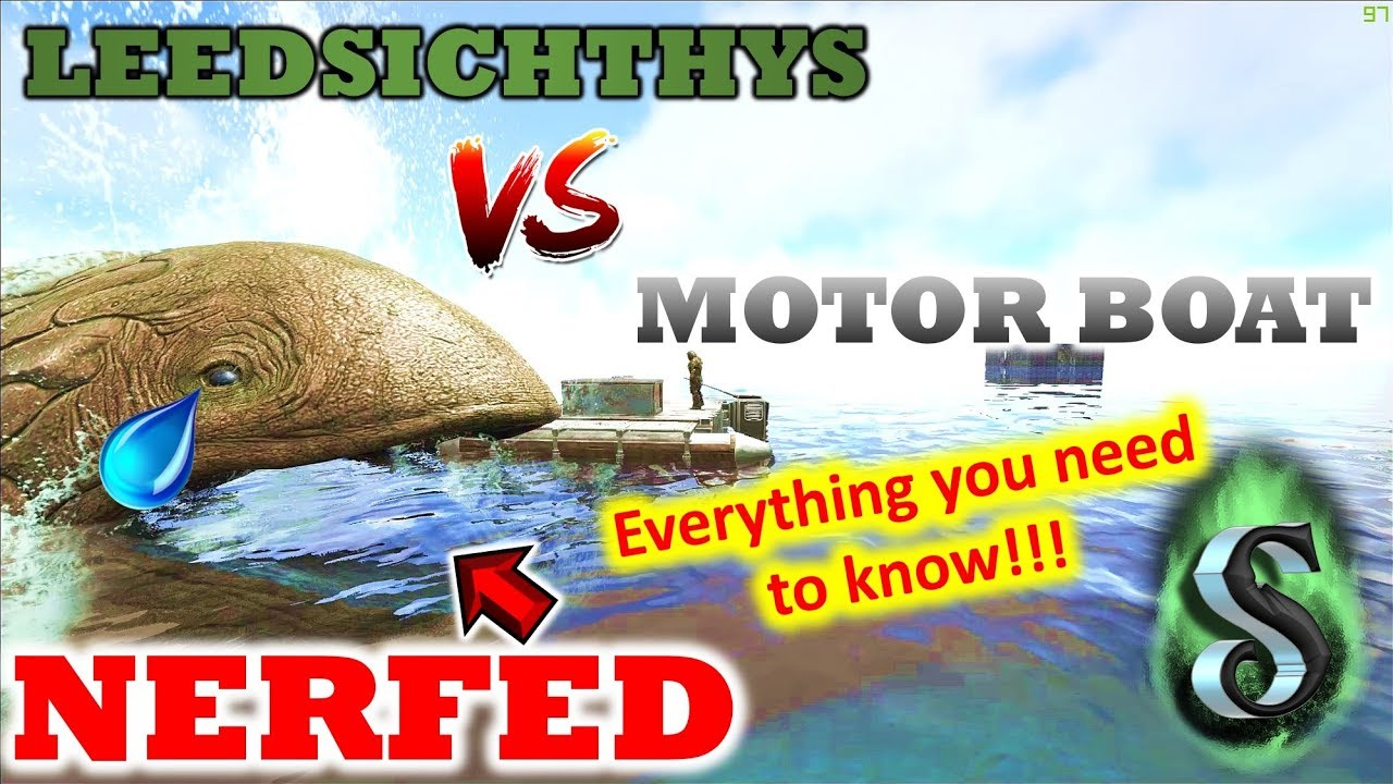 ARK: EPIC TEST - MOTORBOAT VS LEEDSICHTHYS + MOTORBOAT BUILDING LIMITS +  LEED NERF!!! PATCH 258