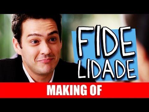 MAKING OF – FIDELIDADE