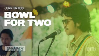 """Juan Banog - """"Bowl for Two"""" by The Expendables (Live w/ Lyrics) - Banahaw Sound Groove"""