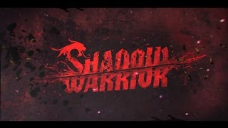 The Angry GM plays Shadow Warrior - Part 1 - My name is Lo Wang, and I go bang bang!
