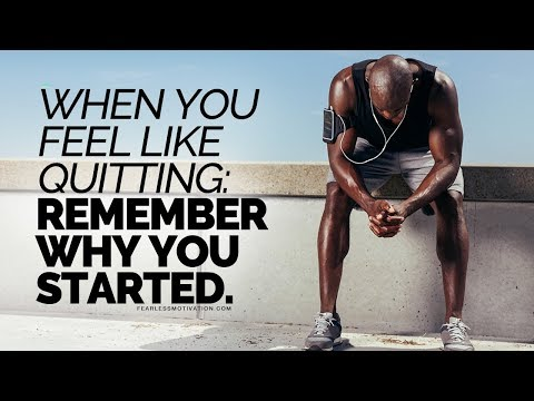 When You Feel Like Quitting: Remember Why You Started! - Motivational Speech