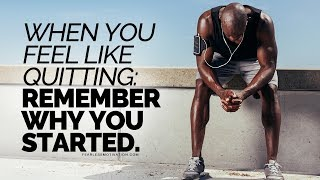 When You Feel Like Quitting: Remember Why You Started! - Motivational Speech thumbnail