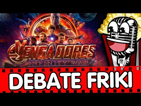 Debate Friki 3x08 Vengadores Infinity War 💪