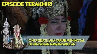 CINTA SEJATI, Jaka Tarub Meninggal di Pangkuan NawangWulan  - Nyi Roro Kidul EPS TERAKHIR!