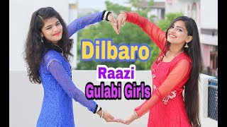 Dilbaro Song | Raazi | Alia Bhatt | simple choreography I Dance Cover | Gulabi Girls
