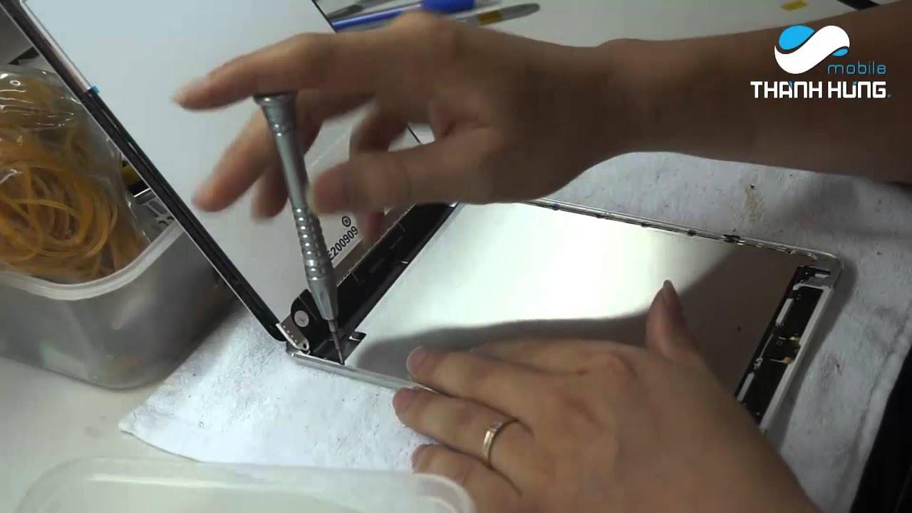 Hướng dẫn thay mặt kính cảm ứng , màn hình iPad Mini 2