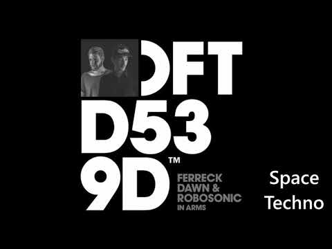 Ferreck Dawn & Robosonic - In Arms Extended Mix
