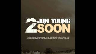 """2 Soon"" by Jon Young - ""If I Die Young"" The Band Perry REMIX"
