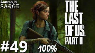 Zagrajmy w The Last of Us Part 2 PL (100%) odc. 49 - Ucieczka