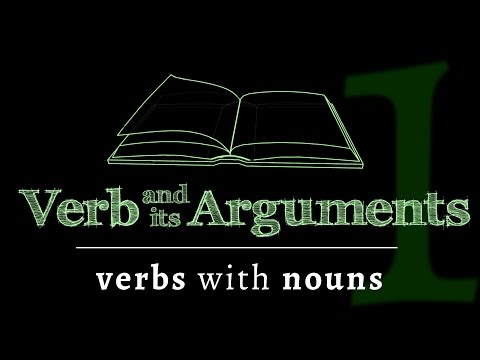 The verb & its arguments: verbs as functions, nouns as arguments (Lesson 1 of 4)