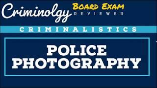 Police Photography; CRIMINOLOGY BOARD EXAM REVIEWER [Audio Rewiever]