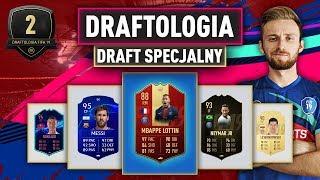 PIERWSZY DRAFT SPECJALNY   DRAFTOLOGIA #2 FIFA 19