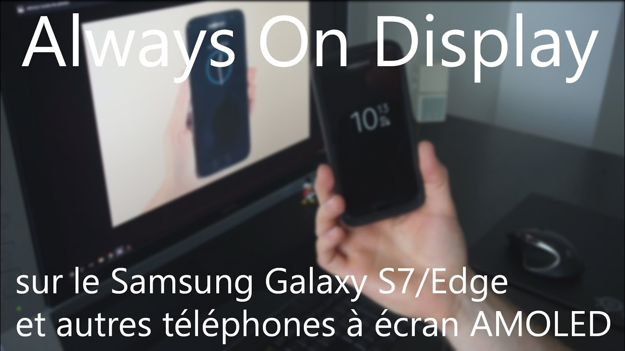 Calendrier Des Regles Always.L Always On Display Sur Les Ecrans Amoled Samsung Galaxy S7 Et Edge
