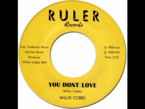 YOU DON'T LOVE ME - Willie Cobbs [Ruler 900] 1960