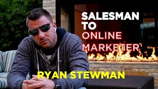Salesman To Online Marketer With Ryan Stewman  | WUW PODCAST