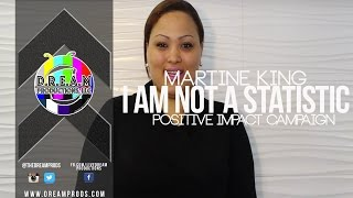 I AM NOT A STATISTIC I Martine King | Positive Impact Campaign
