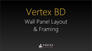 Vertex Bd 2014 Tutorials - 7. Wall Panel Layout And Framing