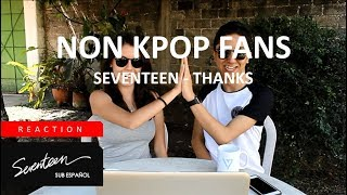 [NON KPOP FANS REACTION] SEVENTEEN - THANKS M/V