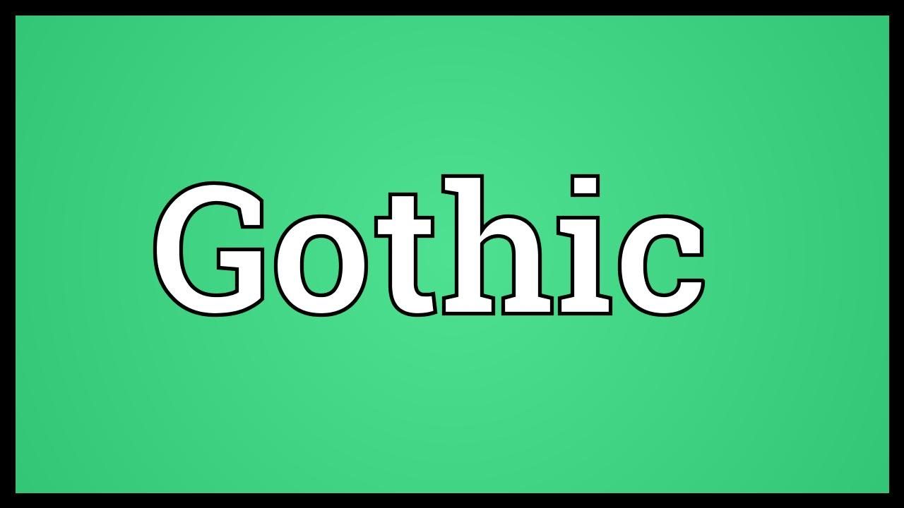Gothic Meaning