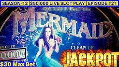High Limit Mystical Mermaid  HANDPAY JACKPOT - $30 Max Bet Bonus & RETRIGGERS   Se-12   Episode #21