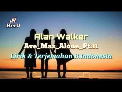 alan-walker-&ava-max-alone-pt.11_lirik_dan_terjemahan_bahasa_indonesia