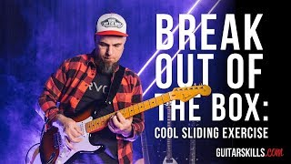 Breaking Out Of The Box - Cool Sliding Exercise  | GuitarSkills.com