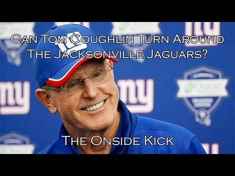 Can Tom Coughlin Turn Around The Jacksonville Jaguars?