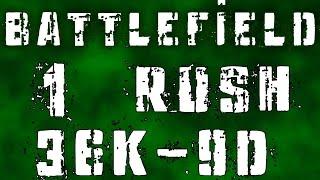 battlefield 1 rush 36k 9d