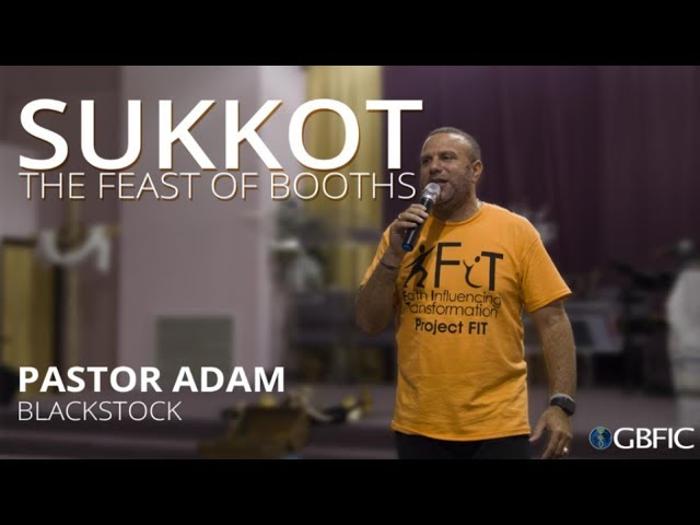 Sukkot: The Feast Of Booths - Pastor Adam Blackstock