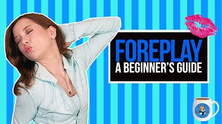 Foreplay Beginner's Guide - Coffee with Alice