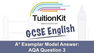 A* Exemplar Model Answer: AQA Question 3 (GCSE English Language)