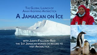 A Jamaican on Ice GLOBAL LAUNCH - Aaah-Inspiring Antarctica -