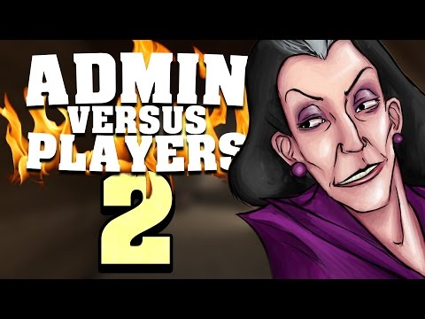 Admins Vs Players 2 [Scrapped From main channel]