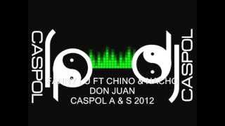 FANNY LU FT CHINO & NACHO   DON JUAN   DJ CASPOL MARZO 2012