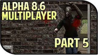 7 Days to Die Multiplayer Gameplay Part 5 - I Hate Husker Ave (Alpha 8.6)