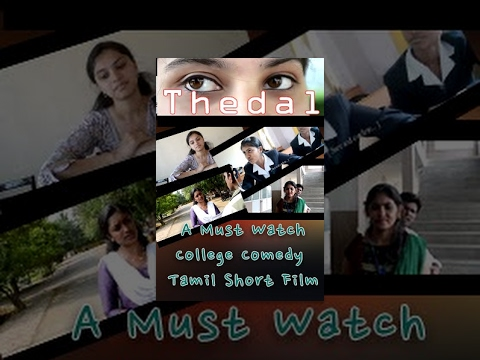 Thedal an award winning college comedy Tamil Short film - Must watch