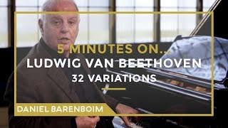 5 Minutes On... Beethoven - 32 Variations (C minor) | Daniel Barenboim [subtitulado]