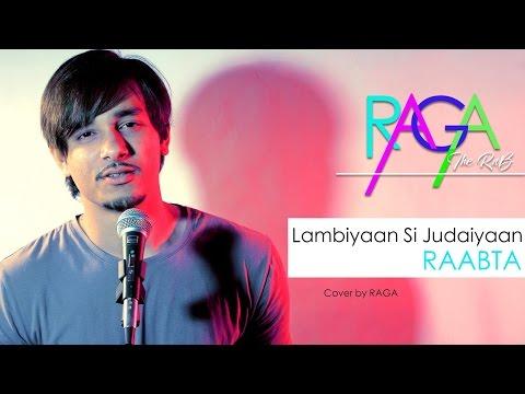 Lambiyaan Si Judaiyaan Song | Raabta | Arijit Singh | Cover By Raga