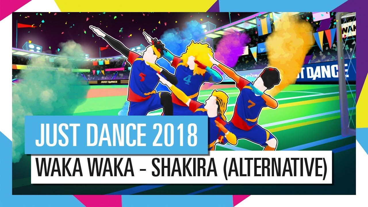 WAKA WAKA - SHAKIRA (ALTERNATIVE) / JUST DANCE 2018 [OFFICIAL] HD
