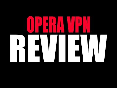 Opera VPN Review - Worth Using for Mobile?